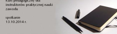Kurs pedagogiczny dla instruktorów praktycznej nauki zawodu 2014